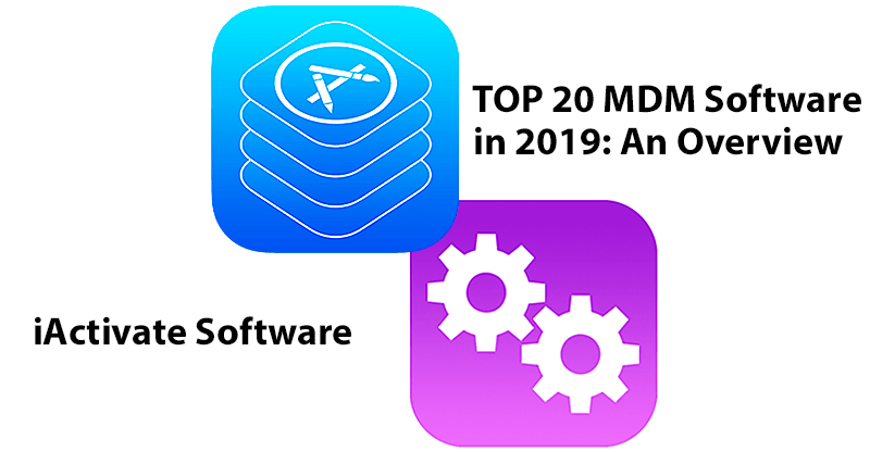 TOP 20 MDM Software in 2019: An Overview