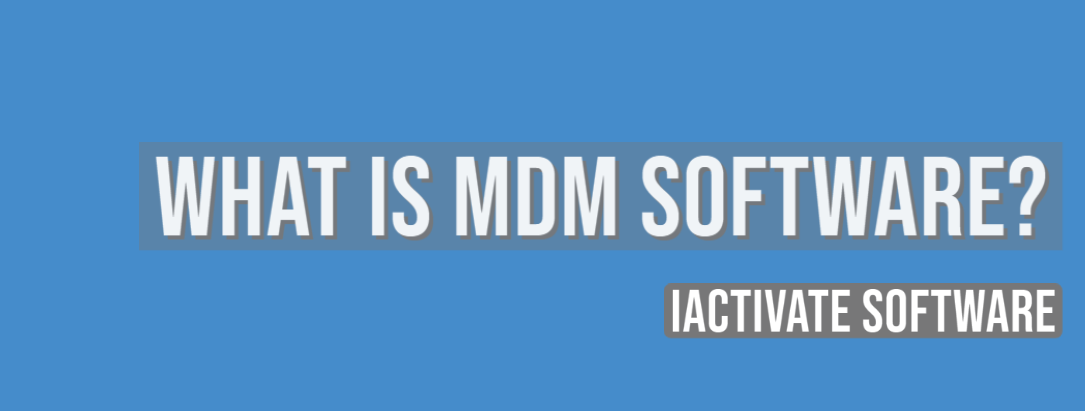 What is MDM Software?