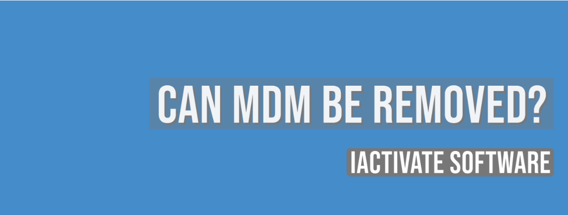 Can MDM be Removed?