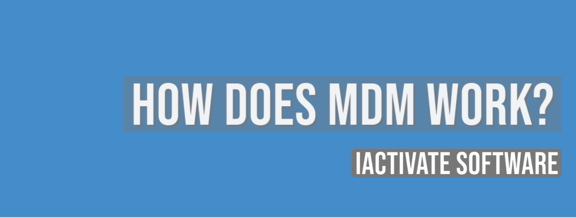 How Does MDM Work?