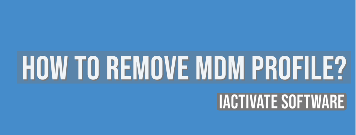 How to Remove MDM Profile?
