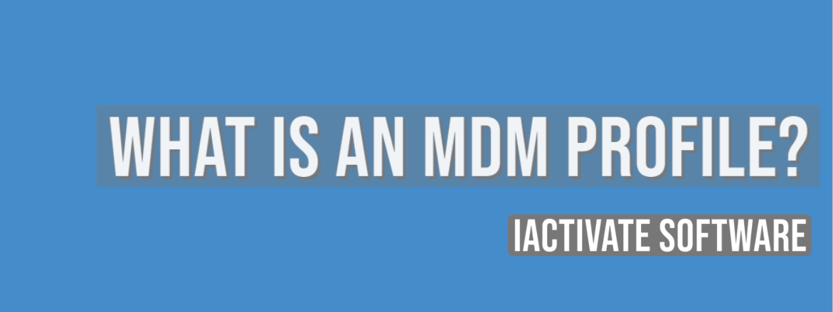 What is an MDM Profile?