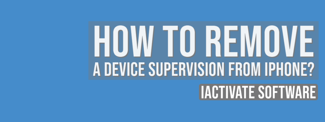 How to Remove a Device Supervision from iPhone?
