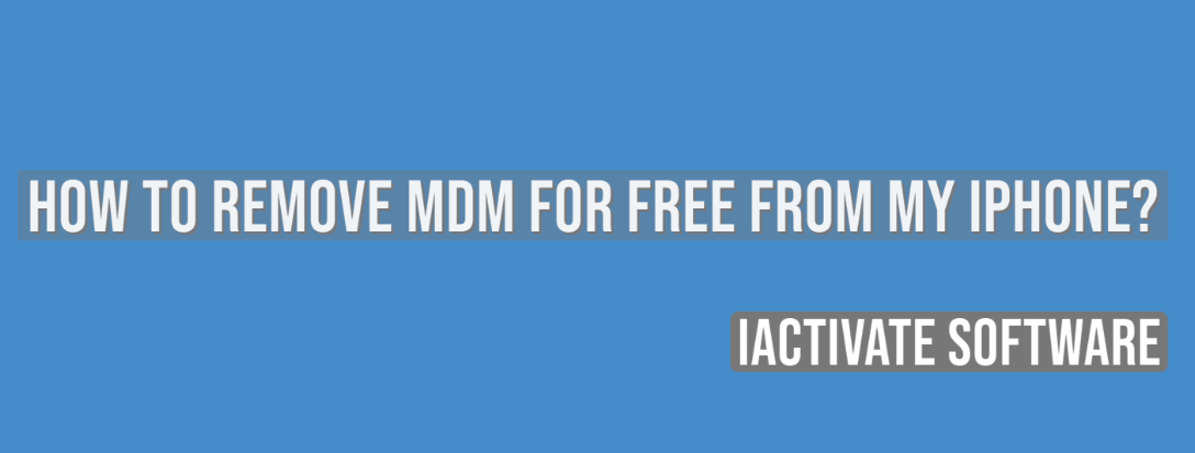 How to Remove MDM for Free from My iPhone?